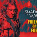 تریلر سینمایی بازی Middle-earth: Shado w Of War به نام «دوست یا دشمن» زیرنویس فارسی