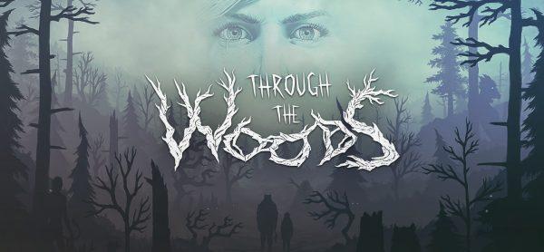 تماشا کنید: تریلر هنگام انتشار بازی Through the Woods