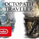 تماشا کنید: تریلر بازی Octopath Traveler،عنوان انحصاری «نینتندو» سوئیچ با محوریت معرفی دو شخصیت جدید