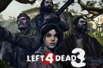 ساخت بازی Left 4 Dead 3