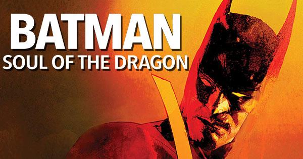 انیمیشن Batman: Soul of the Dragon