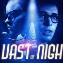 بررسی فیلم The Vast of Night